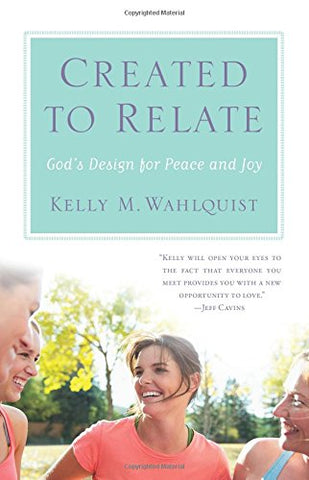 Created to Relate: God's Design for Peace and Joy