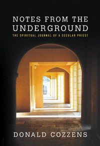 Notes From the Underground; The Spiritual Journal of a Secular Priest