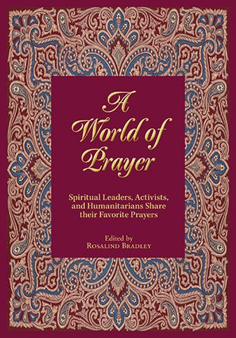 A World of Prayer: Spiritual Leaders, Activists, and Humanitarians Share their Favorite Prayers