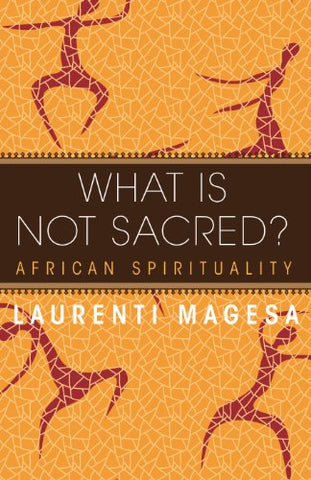 What Is Not Sacred? African Spirituality