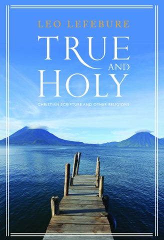 """True and Holy"": Christian Scripture and Other Religions"