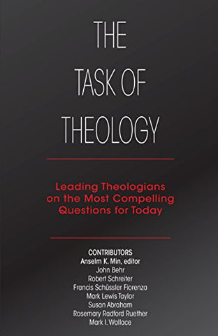 The Task of Theology: Leading Theologians on the Most Compelling Questions for Today