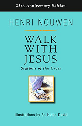 Walk with Jesus; Stations of the Cross