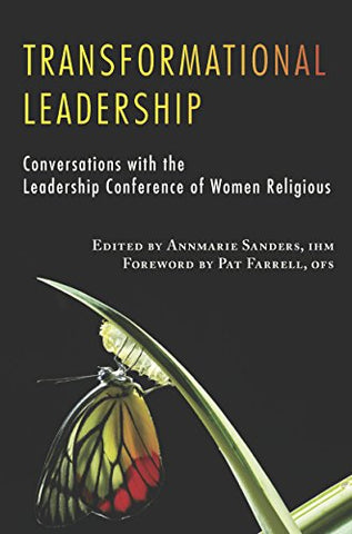 Transformational Leadership: Conversations with the Leadership Conference of Women Religious (Lcwr-Leadership Conference of Women Religious)
