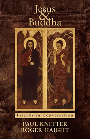 Jesus and Buddha: Friends in Conversation