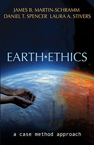 Earth Ethics: A Case Method Approach (Ecology and Justice)