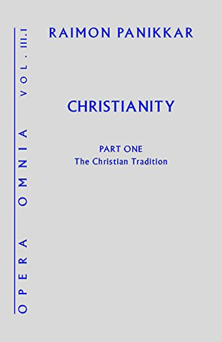 Christianity: Opera Omnia, Volume III, Part 1, The Christian Tradition: 3