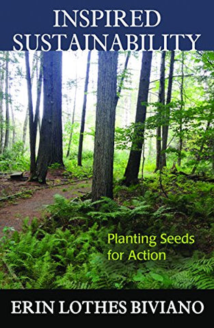 Inspired Sustainability:  Planting Seeds for Action (Ecology and Justice)