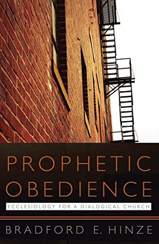Prophetic Obedience: Ecclesiology for a Dialogical Church