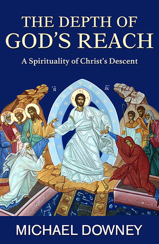 The Depth of God's Reach: A Spirituality of Christ's Descent