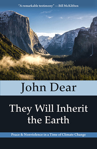 They Will Inherit the Earth: Peace and Nonviolence in a Time of Climate Change