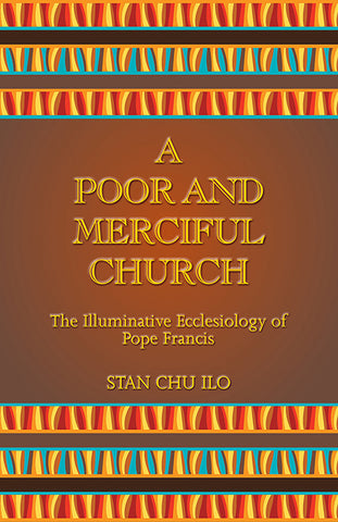 A Poor and Merciful Church: The Illuminative Ecclesiology