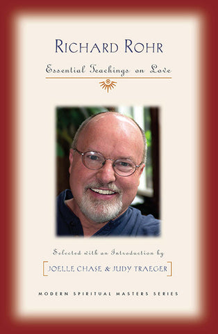 Richard Rohr: Essential Writings on Love