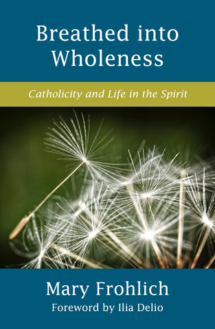 Breathed into Wholeness