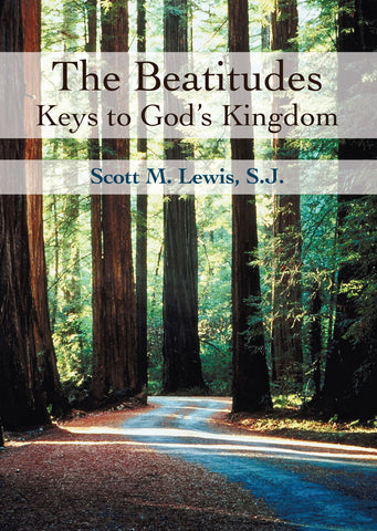 The Beatitudes: Keys to God's Kingdom