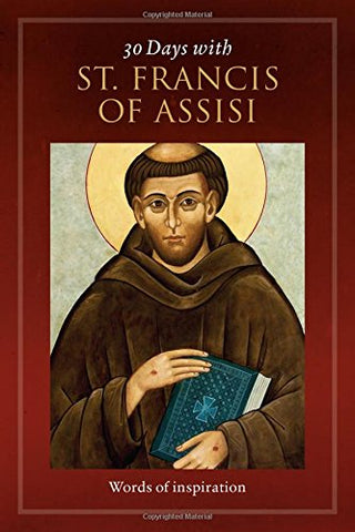 30 Days with St. Francis of Assisi: Words of Inspiration