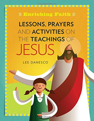 Lessons, Prayers and Activities on the Teachings of Jesus (Enriching Faith)