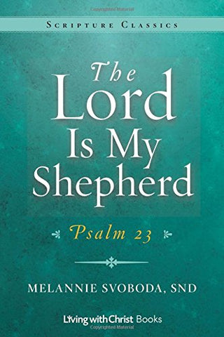 The Lord Is My Shepherd: Psalm 23 (Scripture Classics Series)
