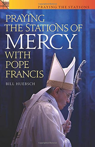 Praying the Stations of Mercy with Pope Francis