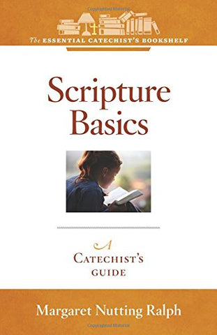 Scripture Basics: A Catechist's Guide (Essential Catechist's Bookshelf)