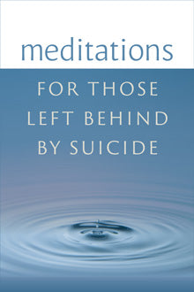 Meditations For Those Left Behind By Suicide // CT19