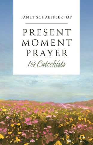 Present Moment Prayer for Catechists