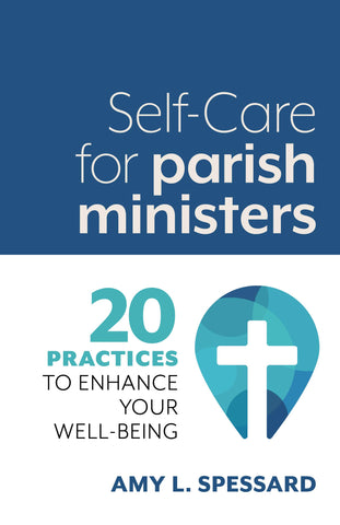 Self-Care for Parish Ministers