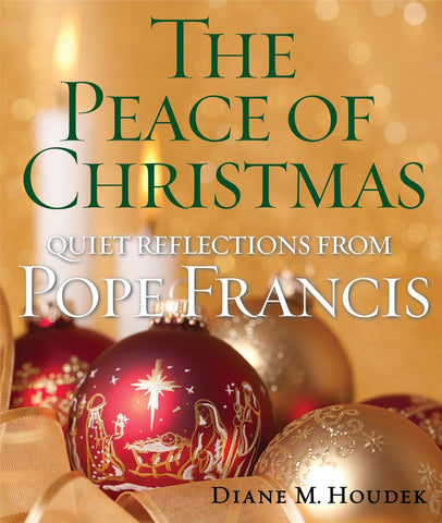 The Peace of Christmas: Quiet Reflections from Pope Francis