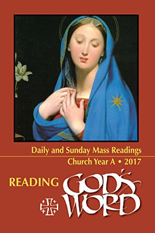 Reading God's Word: Daily and Sunday Mass Readings for Church Year A, 2017 (Paperback)