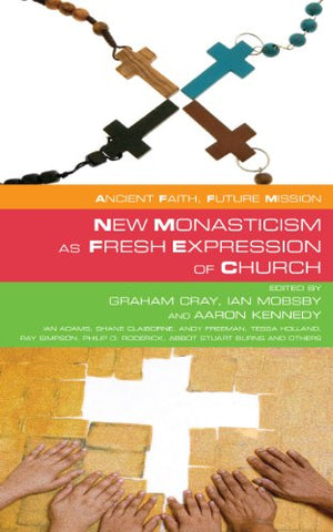 New Monasticism as Fresh Expression of Church