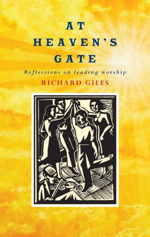 At Heaven's Gate: Reflections on Leading Worship