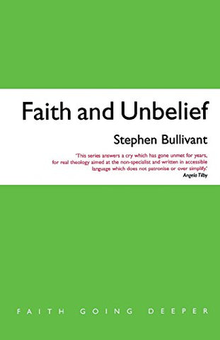 Faith and Unbelief: A theology of atheism (Faith Going Deeper)