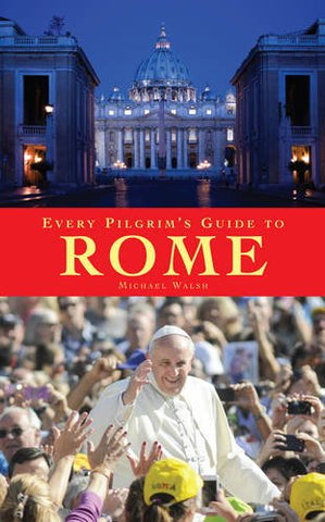 Every Pilgrim's Guide to Rome