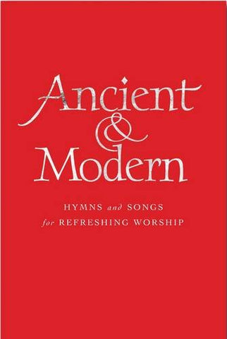 Ancient and Modern Organ Edition: Hymns and Songs for Refreshing worship