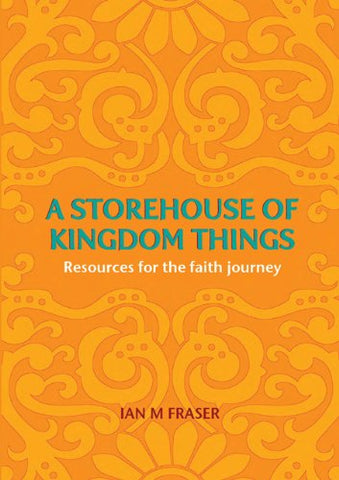 A Storehouse of Kingdom Things: Resources for the Faith Journey