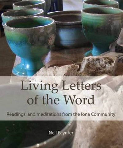 Living Letters of the Word: Readings & Meditations from the Iona Community
