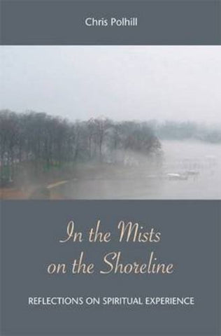 In the Mists on the Shoreline: Reflections on Spiritual Experience