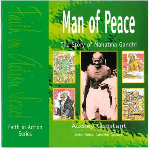 Man of Peace: The Story of Mahatma Gandhi (Faith in Action)