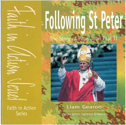 Following St. Peter: The Story of Pope John Paul II (Faith in Action)