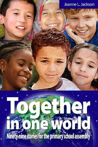 Together in One World: Ninety-nine Stories for the Primary School Assembly