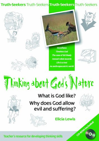 Thinking About God's Nature: What is God Like?, Why Does God Allow Evil and Suffering? (Truth-seekers)