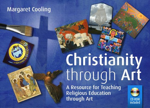 Christianity Through Art: A Resource for Teaching Religious Education Through Art