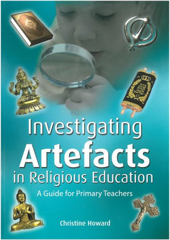 Investigating Artefacts in Religious Education: A Guide Fro Primary Schools