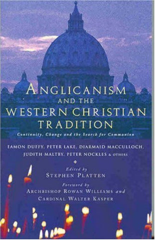 Anglicanism and the Western Christian Tradition: Continuity, Change and the Search for Communion