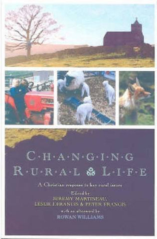 Changing Rural Life: A Christian Response to Life and Work in the Countryside
