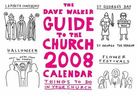 The Dave Walker Guide to the Church Calendar 2008