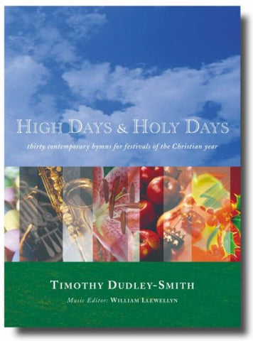 High Days and Holy Days: 30 Contemporary Hymns for Annual Occasions in the Life of the Local Church