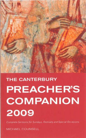 The Canterbury Preacher's Companion 2009: 150 Complete Sermons for Sundays, Festivals and Special Occasions