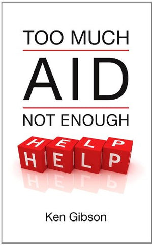 Too Much Aid Not Enough Help