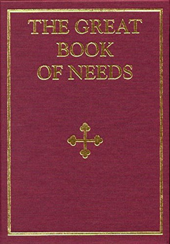 The Great Book of Needs: Expanded and Supplemented Vol 2: The Sanctification of the Temple and other Ecclesiastical and Liturgical Blessings (v. 2)